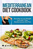 Mediterranean Diet Cookbook: Best Way to Lose Weight Fast with Mediterranean Diet Plan (Healthy Dinner Recipes, Mediterranean Diet for Dummies, Diet ... Mediterranean Diet Ebook, Best Diet Books)
